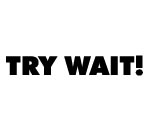 Try Wait Decal